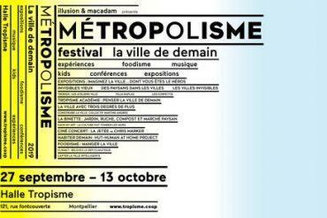 MÉTROPOLISME Le festival de la ville de demain vue par les artistes et ceux qui la construisent 4
